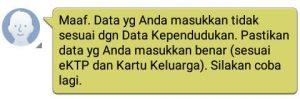 SMS Balasan Ini Muncul Jika Data Yang Anda Kirim Tidak Sesuai Dengan Data Kependudukan