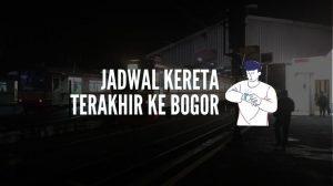 Jadwal kereta terakhir ke Bogor tahun 2021