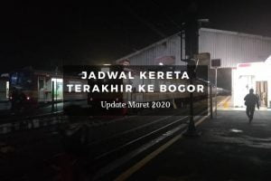 Jadwal Kereta Terakhir ke Bogor