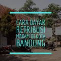 Cara Bayar Retribusi Makam di Bandung