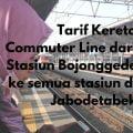 Tarif KRL dari Bojonggede ke semua Stasiun Jabodetabek