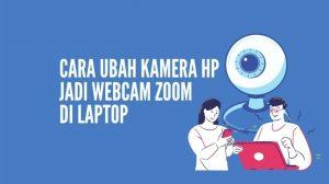 Cara Ubah Kamera Hp Jadi Webcam Zoom