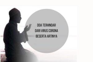Doa Terhindar dari Virus Corona beserta artinya
