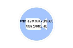 Cara Pembayaran Upgrade Akun Zoom ke Pro