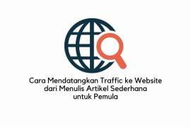 cara mendatangkan traffic ke website dari artikel sederhana