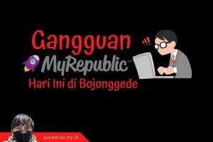 Gangguan MyRepublic Hari Ini di Bojonggede