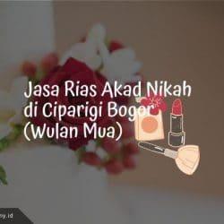Jasa Rias Akad Nikah di Ciparigi Bogor