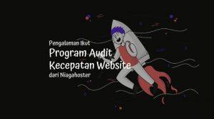 Program audit kecepatan website dari Niagahoster