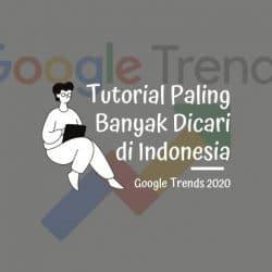 10 Tutorial Paling Banyak dicari di Indonesia
