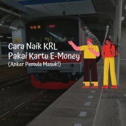 Cara naik KRL pakai kartu E-Money