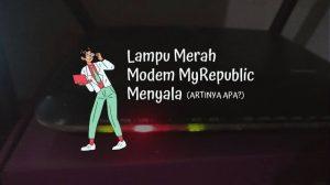 Lampu Merah Modem MyRepublic Menyala