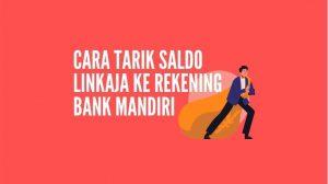 Cara tarik saldo LinkAja ke rekening Bank Mandiri